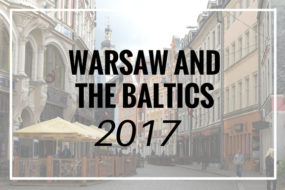 Warsaw and the Baltics 2017